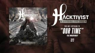 Hacktivist ft. Marlon Hurley - Our Time