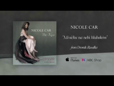 Nicole Car sings 'Song to the Moon' (Dvorak - Rusalka) - Official Audio