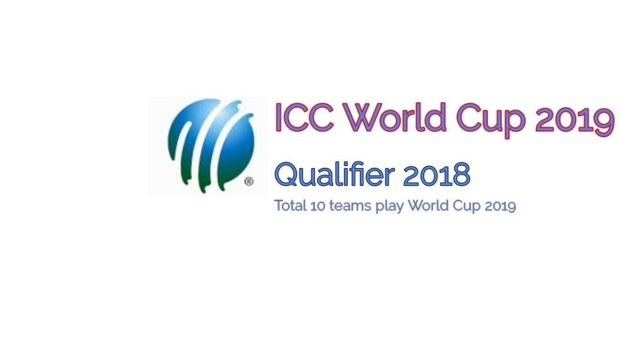 ICC World Cup 2019 | Cricket World Cup qualifier 2018
