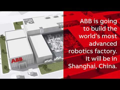 ABB to build the world's most advanced robotics factory in Shanghai