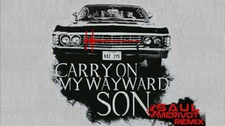 Kansas - Carry on My Wayward Son(Saul Merivot Remix)