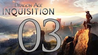 Dragon Age: Inquisition - Gameplay Walkthrough Part 3: The Threat Remains