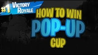 How to win a pop up cup (TIPS) Fortnite Battle Royale
