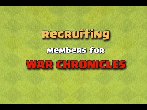 Clash Of Clans [ War Clan - War Chronicles ] Is Recruiting