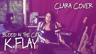 Blood In The Cut - K.Flay (Cover by Clara Stegall)