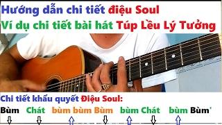Hướng dẫn chơi guitar bài Túp Lều Lý Tưởng điệu Soul cơ bản