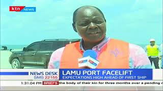 Ship ready to dock at births after face-lift of Lamu Port