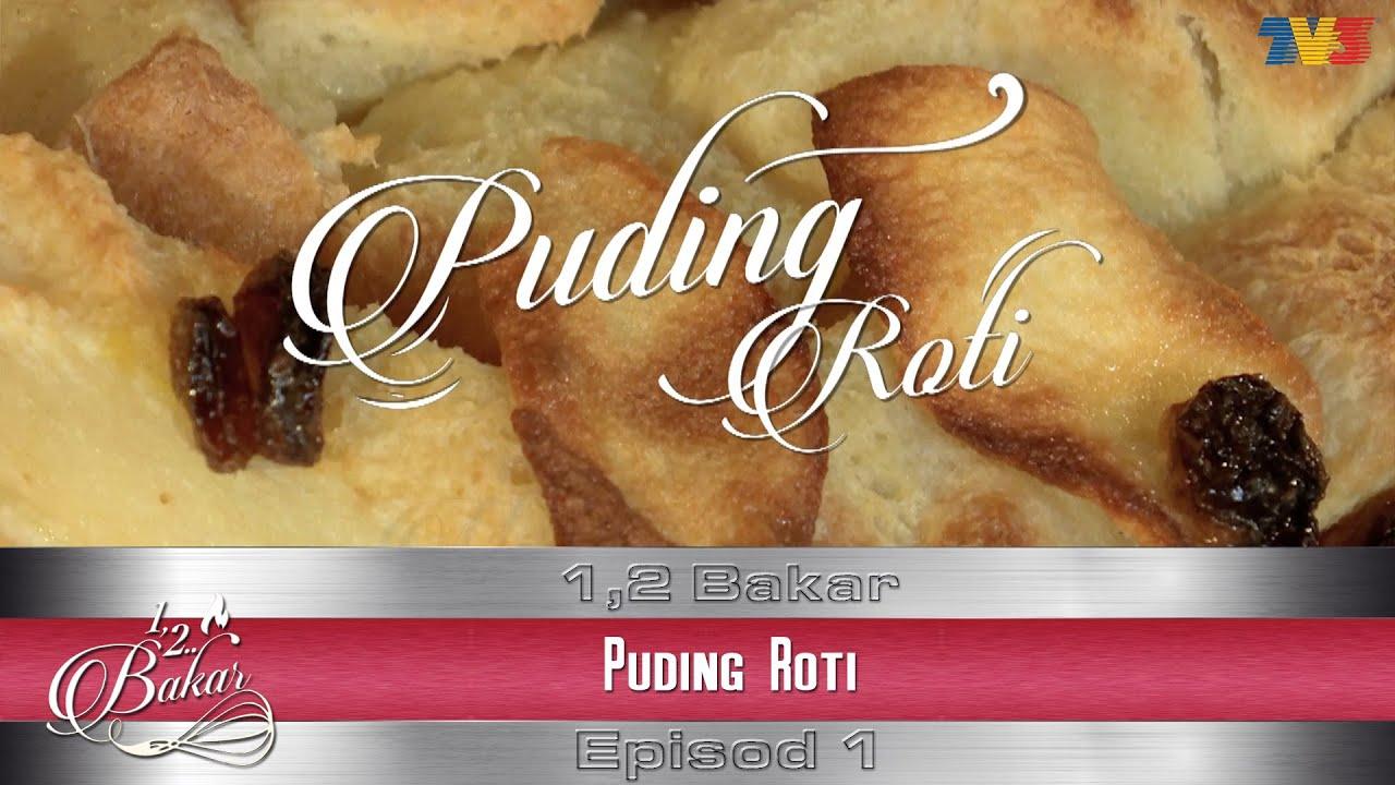 1 2 Bakar Episod Puding Roti