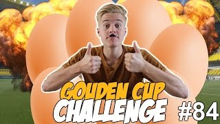 GOUDEN CUP CHALLENGE #84  - ZIJN EIHOOFD VERPEST ALLES!