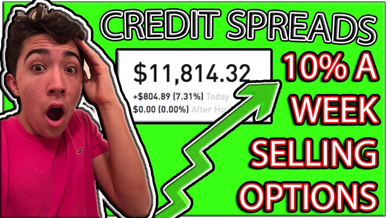 How I Make 10% A Week Trading Credit Spreads: 18 Year Old Soon To Be  Options Millionaire