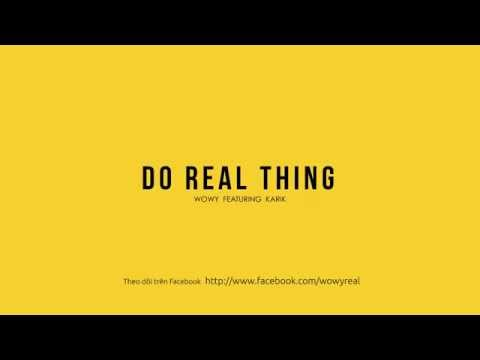 Wowy - Do Real Thing