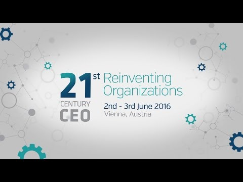 21st Century CEO - Reinventing Organizations