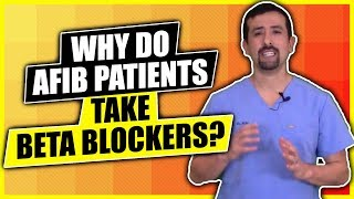 Why Do AFib Patients Take Beta Blockers?