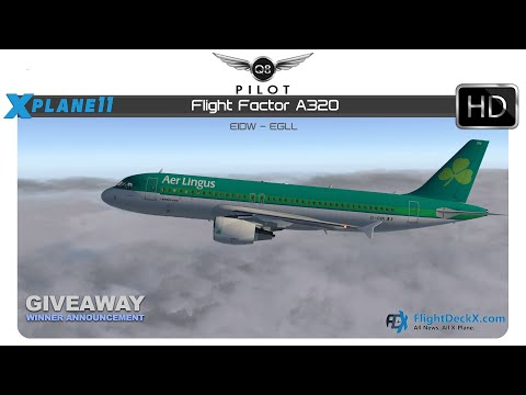 [X-Plane] Flight Factor A320 Ultimate | EIDW ✈ EGLL | Giveaway Winner Announcement