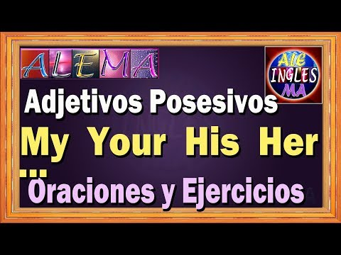 Adjetivos Posesivos En Ingles – Oraciones Y Ejercicios – Possessive Adjetives - Lección # 19