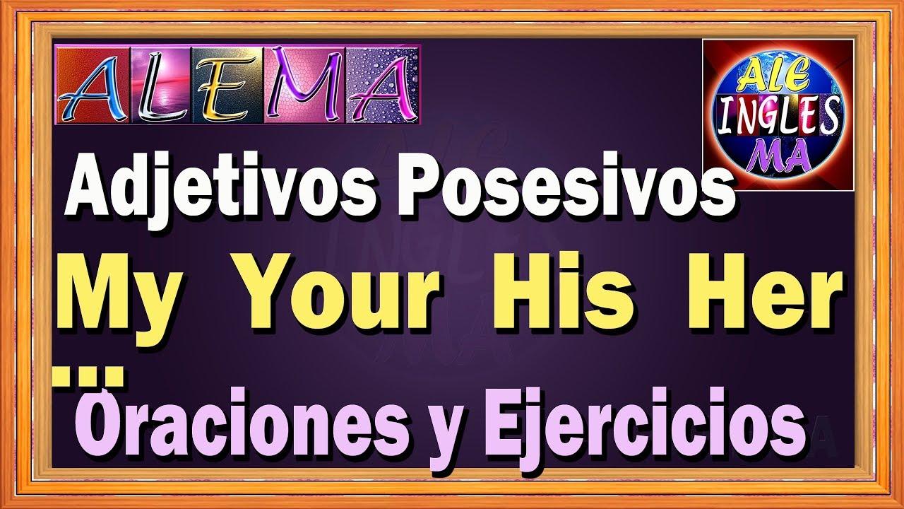 Adjetivos Posesivos En Ingles Oraciones Y Ejercicios Possessive Adjetives Lección 19