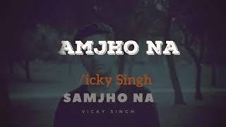 Samjho na l vicky singh l Mp3 songl Aap kaa surroor l Himesh Reshammiya