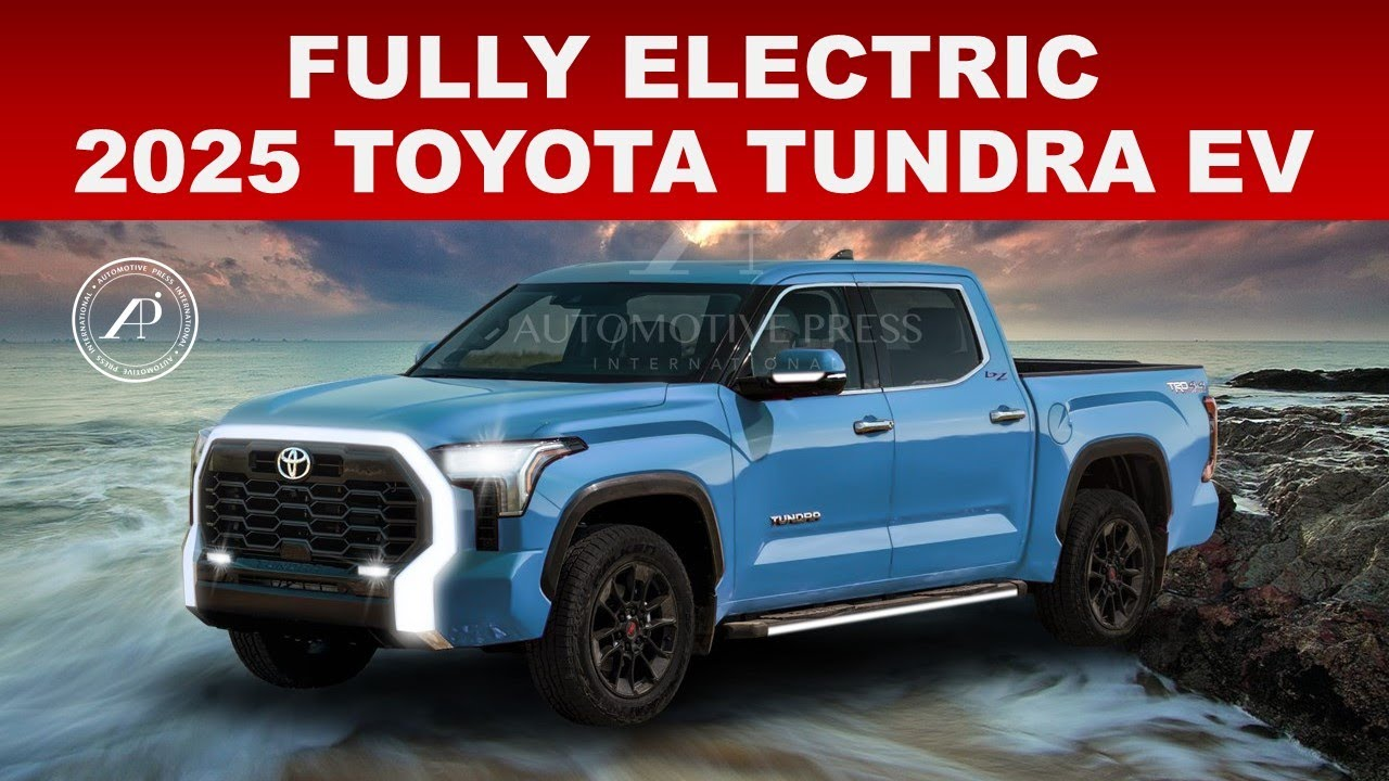 FULLY ELECTRIC 2025 TOYOTA TUNDRA EV - GOING BEYOND 2022 TOYOTA TUNDRA - PREDICTION BY ENGINEER