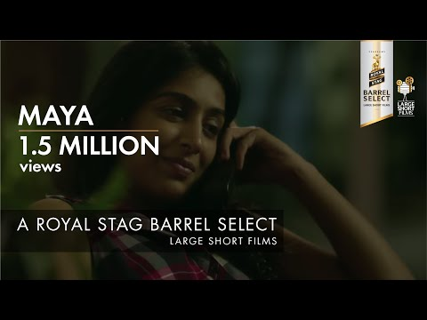 MAYA I ANIRUDDHA ROY CHOWDHURY I BARREL SELECT LARGE SHORT FILMS