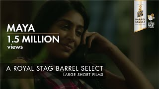 MAYA I ANIRUDDHA ROY CHOWDHURY I ROYAL STAG BARREL SELECT LARGE SHORT FILMS
