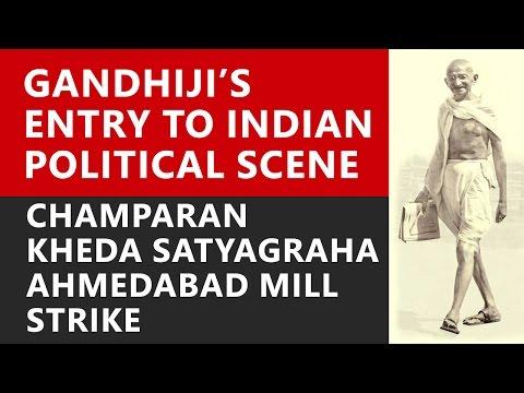 Mahatma Gandhi's Entry into Politics: Champaran, Kheda, Ahmedabad Mill Strike - Roman Saini