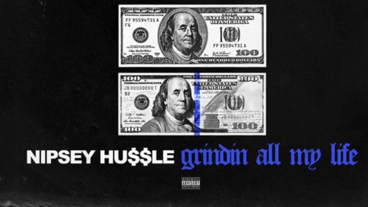 Nipsey Hussle - Grindin All My Life Clean radio edit