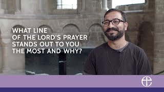 What line of The Lord's Prayer stands out to you the most and why? - Our faith