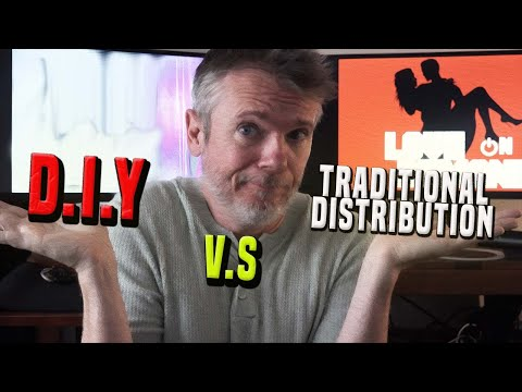 DIY v.s Traditional Film Distribution