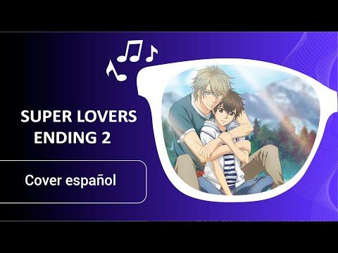 Super Lovers 2  - Ending Español [Gyun to love song]  Fandub Latino