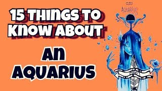 15 Things to know about an AQUARIUS Zodiac Sign || ZODIACMORE