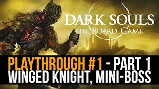 Dark Souls™: The Board Game - Playthrough #1 [PART 1]