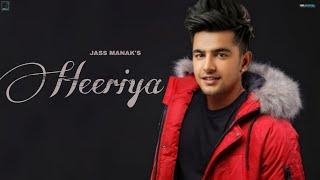 Heeriya : Jass Manak | Official Song | Jass Manak new song | Latest Punjabi Song 2020