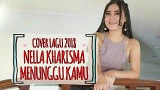 Menunggu Kamu - Anji Cover By Nella Kharisma