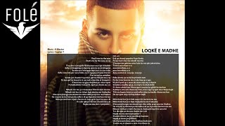 Capital T - Loqke e Madhe  Official Lyrics HD