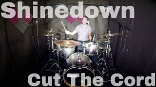 Shinedown - Cut The Cord - Drum Cover