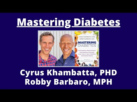 Mastering Diabetes with Cyrus Khambatta and Robby Barbaro