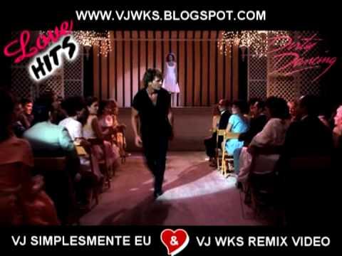 DIRTY DANCING THE TIME OF MY LIFE NIKKO HOUSE REMIX  VJ SIMPLESMENTE EU & VJ WKS REMIX