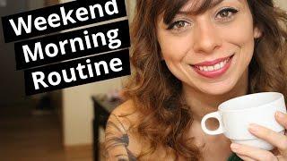 Weekend Morning Routine - Сутрешна рутина през уикенда