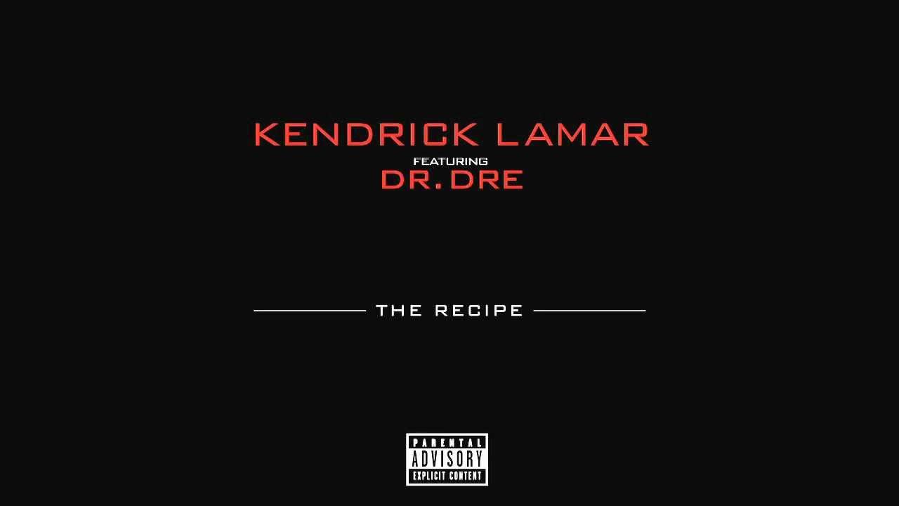 Kendrick Lamar - The Recipe ft. Dr. Dre - YouTube