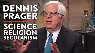 Dennis Prager on Religion, Science, and Secularism (Pt. 1)
