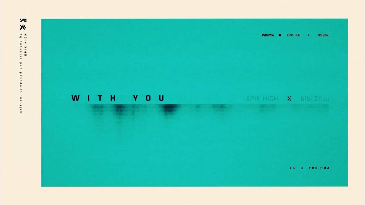Epik High X Bibizhou With You Youtube