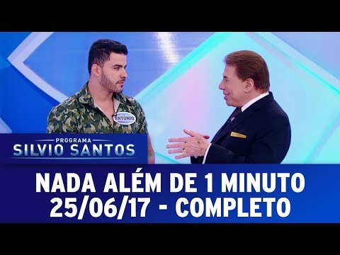 Nada Além de 1 Minuto | Programa Silvio Santos (25/06/17)