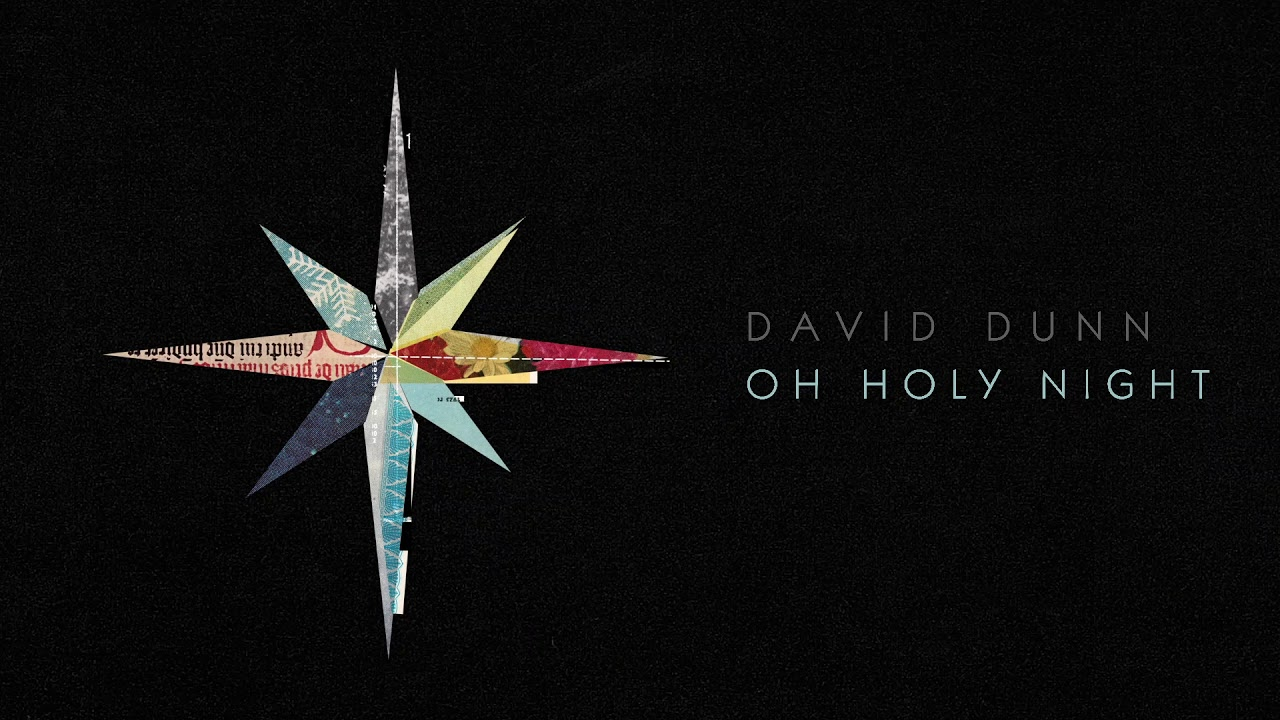david-dunn-oh-holy-night-official-audio-david-dunn