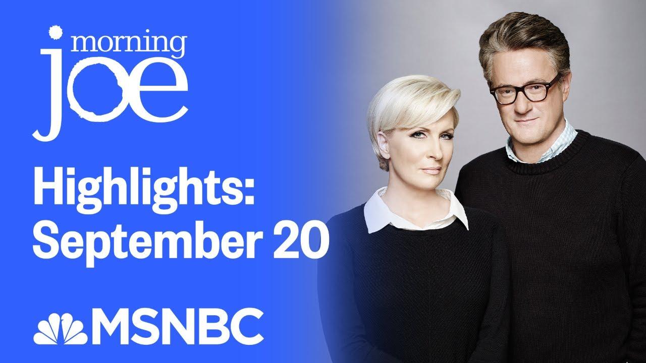 Download Watch Morning Joe Highlights: September 20 | MSNBC