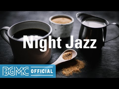 Night Jazz: Relaxing Background Chill Out Music for Sleep, Late Night