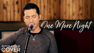 One More Night  - Maroon 5 (Boyce Avenue acoustic cover) on Spotify & Apple