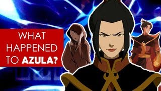 What happened to Azula? [ Avatar: The Last Airbender Explained ]