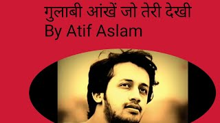 Gulabi Aankhen old Bollywood song by Atif Aslam.