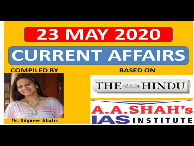 23 May 2020 | Daily Current Affairs in English | The Hindu Analysis | Mrs Bilquees Khatri | UPSC IAS