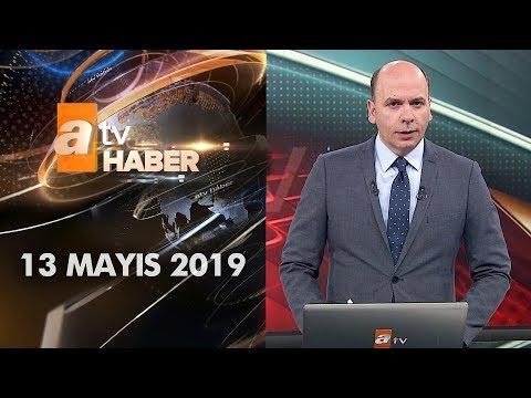 Atv Ana Haber | 13 Mayıs 2019
